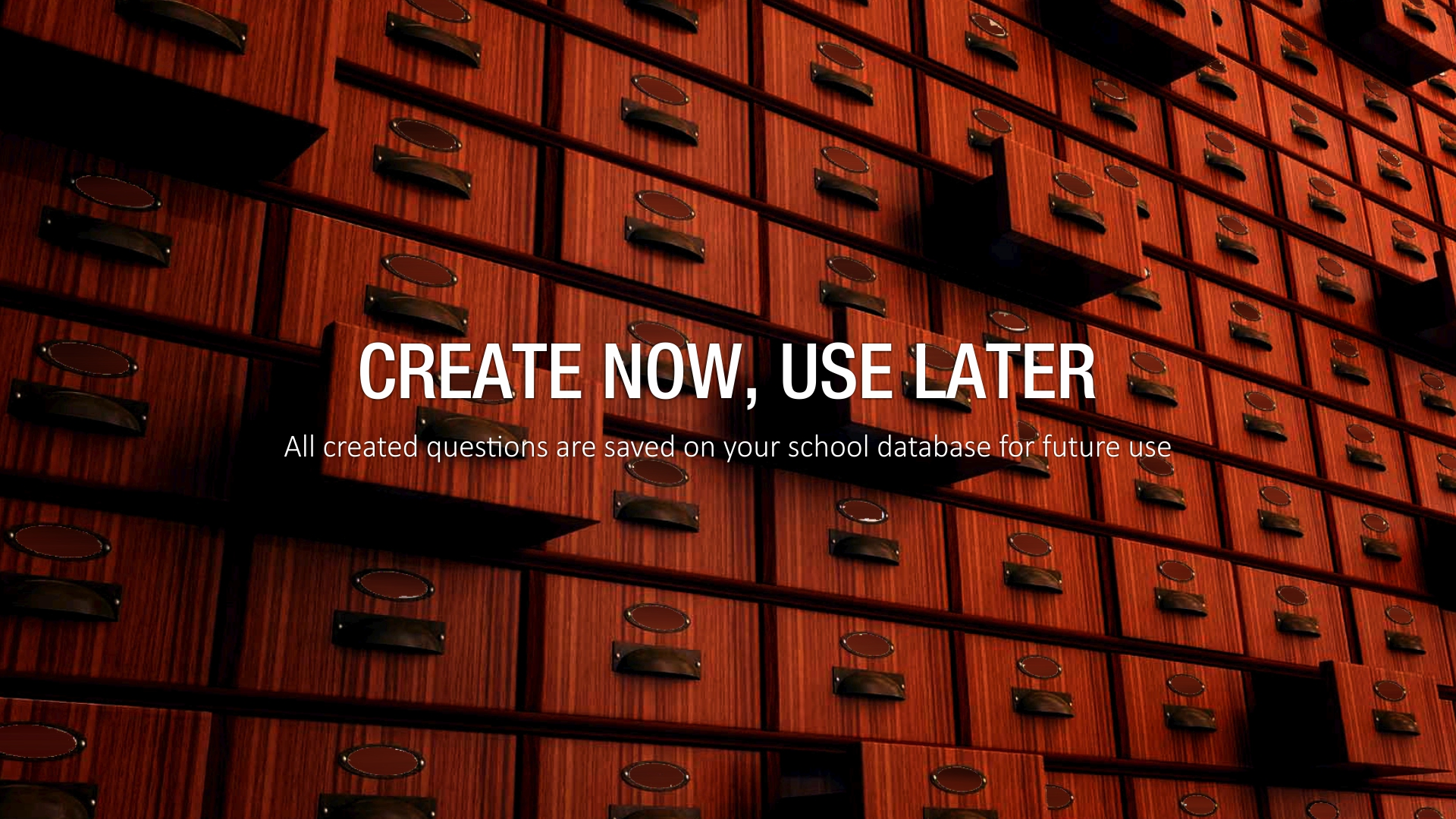 Create now, use later